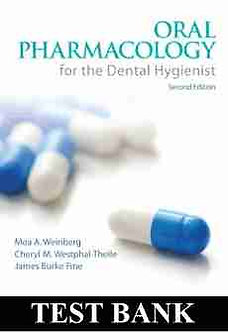 TEST BANK Oral Pharmacology for the Dental Hygienist 2nd Edition Weinberg