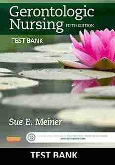Test Bank Gerontologic Nursing 5th Edition Meiner