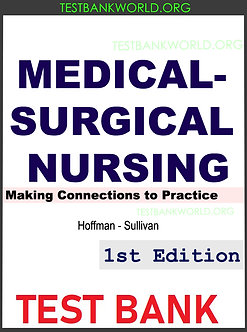 Medical-Surgical Nursing Making Connections to Practice 1e TEST BANK