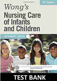 Wongs Nursing Care of Infants and Children 10th Edition Test Bank
