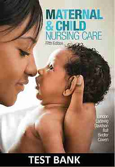 Maternal and Child Nursing Care 5th Edition London Test Bank