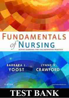 Test Bank Fundamentals of Nursing Active Learning for Collaborative Practice