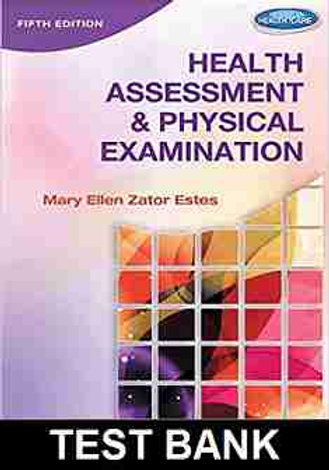Health Assessment And Physical Examination 5th Edition Estes Test Bank