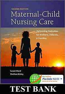 Test Bank Maternal Child Nursing Care 2nd Edition Ward