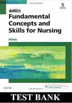 deWits Fundamental Concepts and Skills for Nursing 5th Edition Test Bank