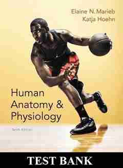 TEST BANK Human Anatomy and Physiology 10th Edition
