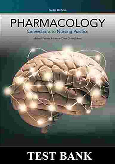 TEST BANK Pharmacology Connections to Nursing Practice 3rd Edition Adams