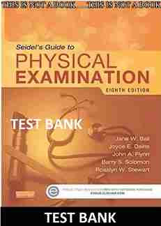 Seidel's Guide to Physical Examination 8th Edition Ball Test Bank