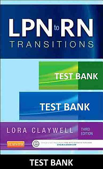 LPN to RN Transitions 3rd Edition Claywell  Test Bank Download!
