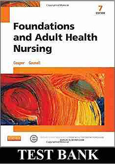 Foundations and Adult Health Nursing 7th Edition Cooper Test Bank