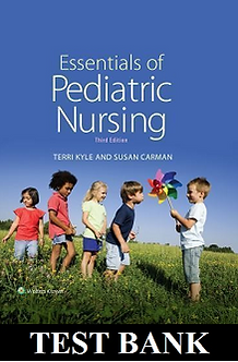 Essentials of Pediatric Nursing 3rd Edition Kyle TEST BANK
