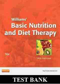 Williams Basic Nutrition and Diet Therapy 14th Edition Test Bank