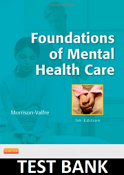 Foundations of Mental Health Care 5th Edition Morrison-Valfre TEST BANK