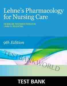 Lehne's Pharmacology for Nursing Care 9th Edition TEST BANK