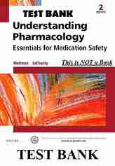 Test Bank Understanding Pharmacology Essentials for Medication Safety 2e