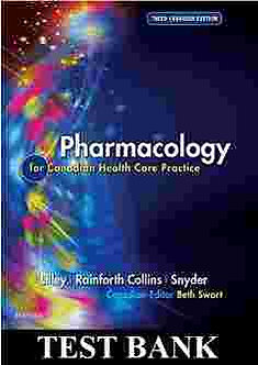 Pharmacology for Canadian Health Care Practice 3rd Edition Lilley, Test Bank