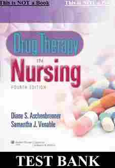 TEST BANK Drug Therapy in Nursing 4th Edition Aschenbrenner