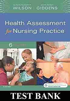Health Assessment for Nursing Practice 6th Edition Wilson TEST BANK