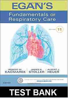Test Bank Egans Fundamentals of Respiratory Care 11th Edition