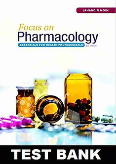 Focus on Pharmacology Essentials for Health Professionals 3rd Edition Test Bank