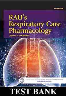 Raus Respiratory Care Pharmacology 9th Edition TEST BANK