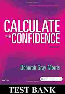 Calculate with Confidence 7th Edition TEST BANK