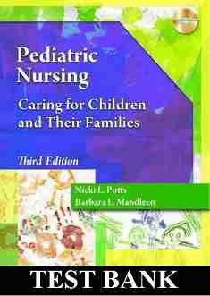 Pediatric Nursing Caring for Children and Their Families 3rd Edition Test Bank