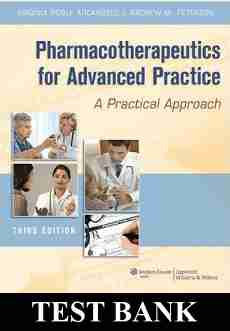 TEST BANK Pharmacotherapeutics for Advanced Practice A Practical Approach 3rd E