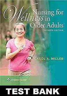 Nursing for Wellness in Older Adults 7th Edition Miller Test Bank