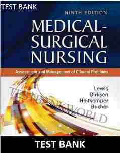 Medical Surgical Nursing Assessment and Management 9th Edition Lewis Test Bank