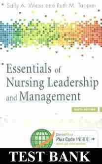 Essentials of Nursing Leadership and Management 6th Edition TEST BANK