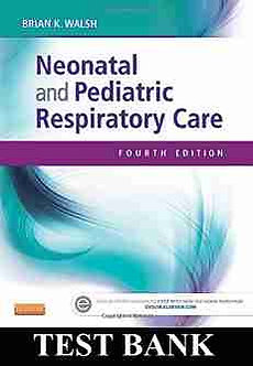 Neonatal and Pediatric Respiratory Care 4th Edition Walsh Test Bank Download!