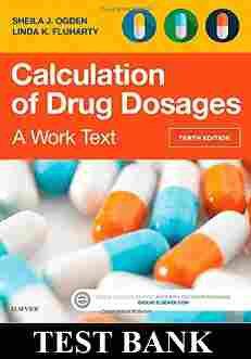 Calculation of Drug Dosages A Work Text 10th Edition Ogden Test Bank