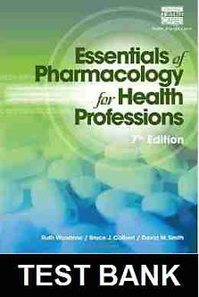 Essentials of Pharmacology for Health Professions 7th Edition TEST BANK