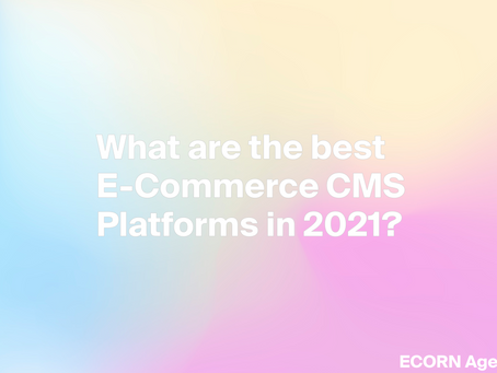 What are the best eCommerce CMS platforms in 2021?