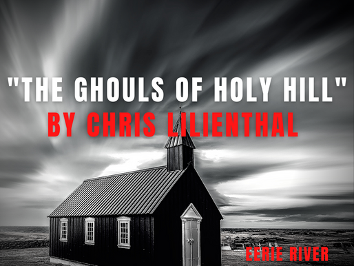 Monthly Story: The Ghouls of Holy Hill By Chris Lilienthal