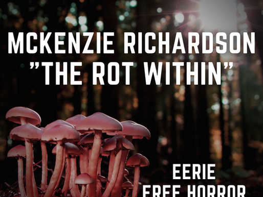 The Rot Within: By McKenzie Richardson