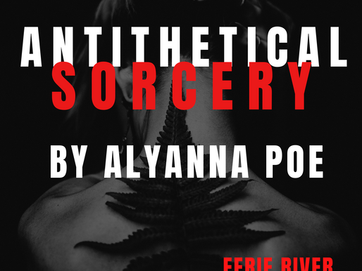 Monthly Story: Antithetical Sorcery By Alyanna Poe