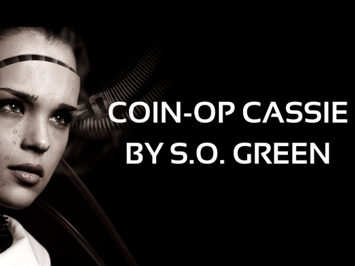 """Coin-Op Cassie"" by S.O Green"