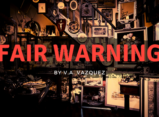 """Fair Warning"" By V. A. Vaquez: Monthly themed Winner"