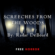 """Screeches From the Woods"" by Radar Deboard"