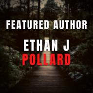 Featured Author: Ethan J Pollard