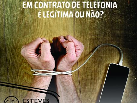 Clausula de Fidelidade em Telefonia, é legítima ou não?