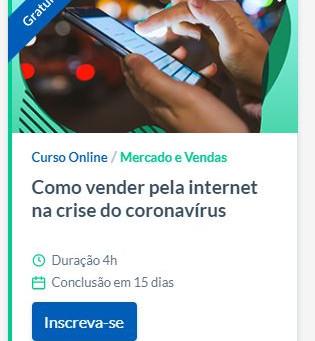 Cursos gratuitos para você fazer na quarentena - Como vender pela Internet na crise do coronavírus