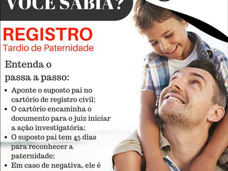 REGISTRO TARDIO DE PATERNIDADE. Você Sabia?