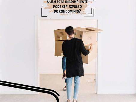 Quem está inadimplente pode ser expulso do condomínio?