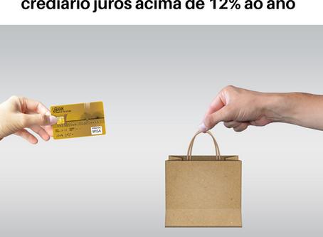 Lojas varejistas não podem cobrar no crediário juros acima de 12% ao ano