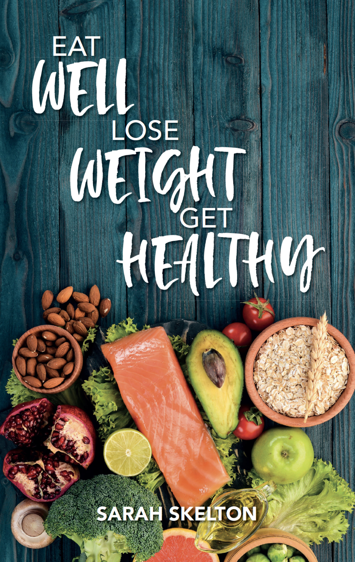 Eat well Lose weight Get healthy