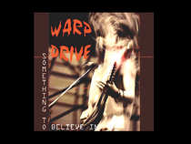 Warp Drive - Something To Believe In