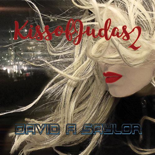 David A. Saylor - Kiss Of Judas 2